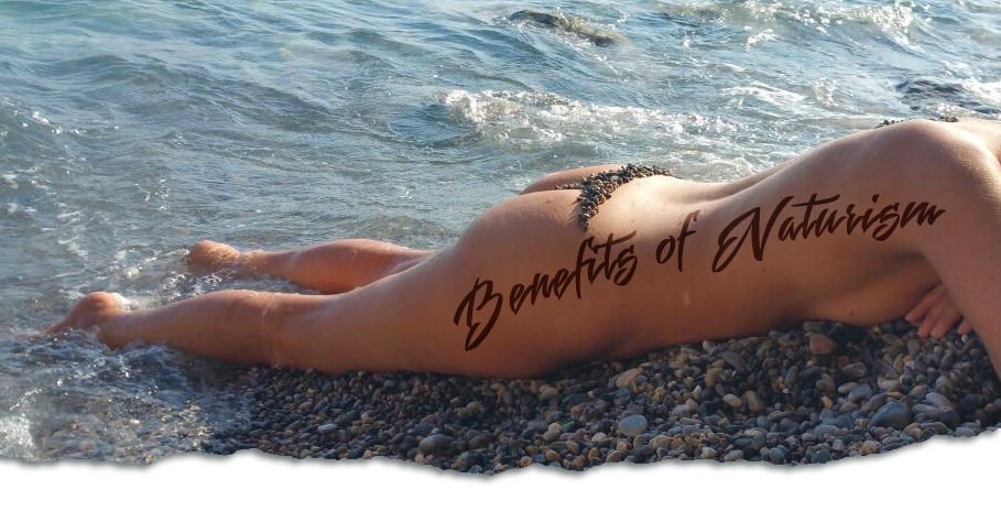Benefits Of Naturism