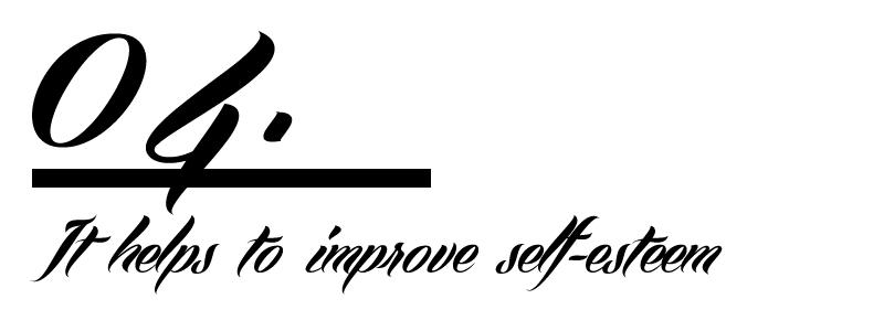 4) It helps to improve self-esteem